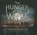 The Hunger of the Wolf - Stephen Marche