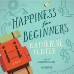 Happiness for Beginners - Katherine Center