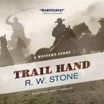 Trail Hand - R W Stone