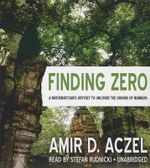 Finding Zero : A Mathemetician S Odyssey to Uncover the Origins of Numbers - Amir D Aczel