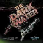 The Dark Water : A Well S End Novel - Seth Fishman