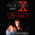 Ground Zero : X-Files - Kevin J Anderson