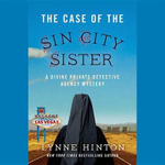 The Case of the Sin City Sister : A Divine Private Detective Agency Mystery - Lynne Hinton