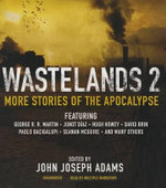 Wastelands 2 : More Stories of the Apocalypse - John Joseph Adams