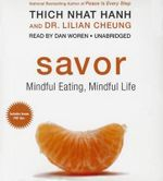 Savor : Mindful Eating, Mindful Life - Thich Nhat Hanh
