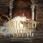 A Wicked Thing - Rhiannon Thomas