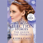 The Queen & the Favorite : Selection - Kiera Cass