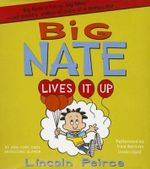 Big Nate Lives It Up : Big Nate - Lincoln Peirce