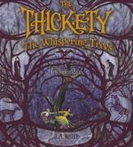 Thickety : The Whispering Trees - J A White