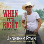 When It S Right : A Montana Men Novel - Jennifer Ryan