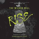 The Wicked Will Rise : Dorothy Must Die - Danielle Paige