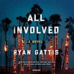 All Involved : A Novel of the 1992 La Riots - Ryan Gattis