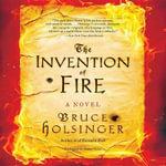 The Invention of Fire : John Gower - Bruce Holsinger