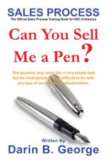 Sales Process : Can You Sell Me a Pen? - Darin George