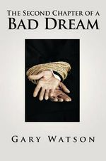 The Second Chapter of a Bad Dream - Gary Watson