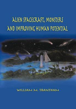 Alien Spacecraft, Monsters and Improving Human Potential - William M. Trantham