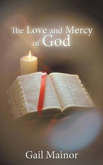 The Love and Mercy of God - Gail Mainor