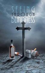 Seeing Through Blindness - Matt Harris
