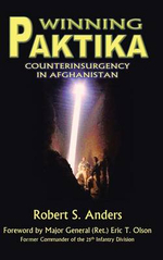 Winning Paktika : Counterinsurgency in Afghanistan - Robert S. Anders