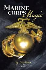 Marine Corps Magic - Retired) Sgt Gary Haun (Usmc