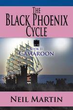 The Black Phoenix Cycle : Book II Camâroon - Neil Martin
