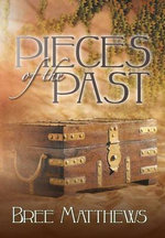 Pieces of the Past - Bree Matthews