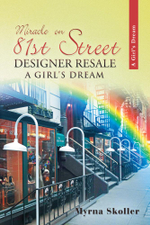 Miracle on 81st Street : Designer Resale A Girl's Dream - Myrna Skoller