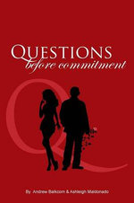 Questions Before Commitment - Andrew Balkcom and Ashleigh