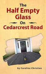 The Half Empty Glass on Cedarcrest Road - Caroline Christian