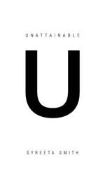 Unattainable U - Syreeta Smith