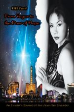 From Vegas to the Door of Hope : An Insider's Personal Account and Journal of the Vegas Sex Industry - Kiki Forest
