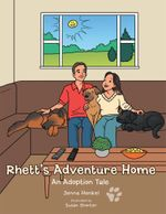 Rhett's Adventure Home : An Adoption Tale - Jenna Henkel