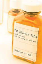 The Elderly Kids : Short Stories: Take One a Day for One Week - Matthew T. Bell