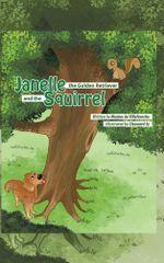 Janelle, The Golden Retriever and The Squirrel - Maxine de Villefranche