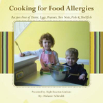 Cooking for Food Allergies : Recipes Free of Dairy, Eggs, Peanuts, Tree Nuts, Fish & Shellfish - Melanie Schiraldi
