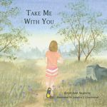 TAKE ME WITH YOU - Kristi Ann Negrette