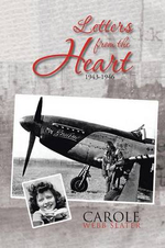 Letters from the Heart : 1943-1946 - Carole Webb Slater
