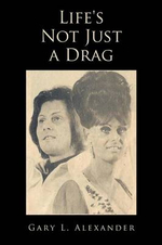 Life's Not Just a Drag - Gary L. Alexander