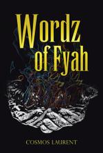 Wordz of Fyah - Cosmos Laurent