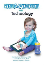 Toddlers on Technology : A Parents' Guide - Heather Leathers