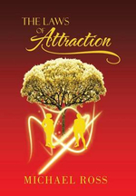 The Laws of Attraction : The Manual That Seeks to Reach the Greatest Part of You: Your Potential - Michael Ross