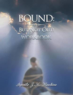 Bound : But Not Out! - Apostle J. M. Hawkins