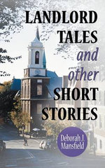 Landlord Tales and Other Short Stories - Deborah J. Mansfield