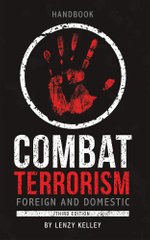 Combat Terrorism - Foreign and Domestic - Lenzy Kelley