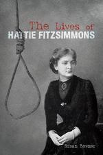 The Lives of Hattie Fitzsimmons - Susan Bowmer
