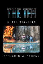 The Ten : Cloud Kingdoms - Benjamin W. Schenk