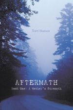 Aftermath : Book One: A Mother's Strength - Torri Hansen