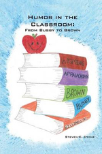 Humor in the Classroom : From Busby to Brown - Steven E. Dyche