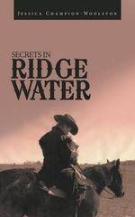 Secrets in Ridge Water - Jessica Champion-Woolston