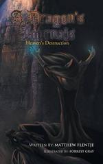A Dragon's Journals : Heaven's Destruction - Matthew Flentje
